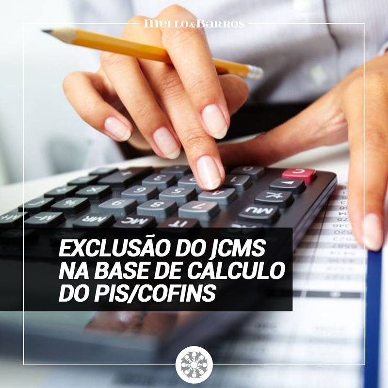 Exclusão do ICMS na base de cálculo do PIS/Cofins.